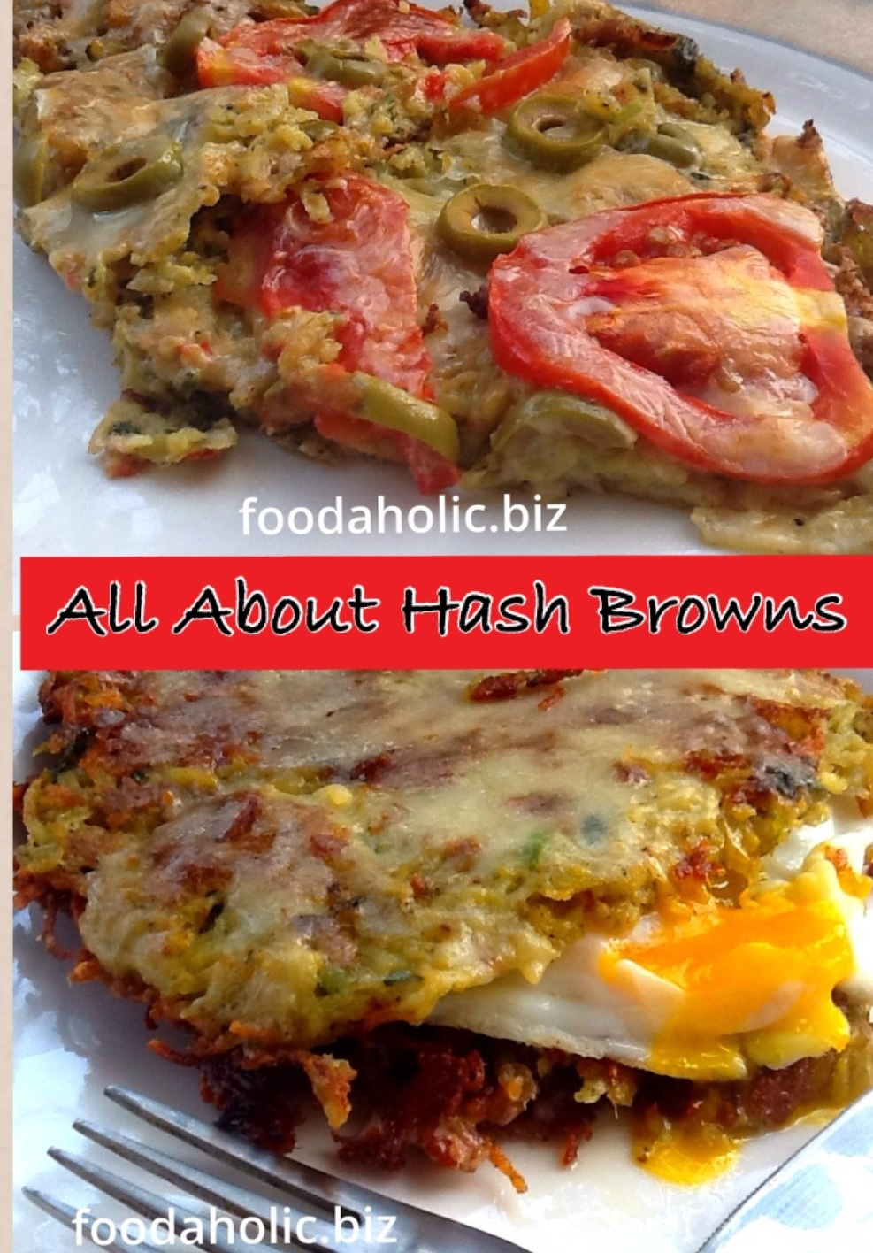 All About Hash Browns, Hash Brown Pizza, Hash Brown Egg Sandwich :